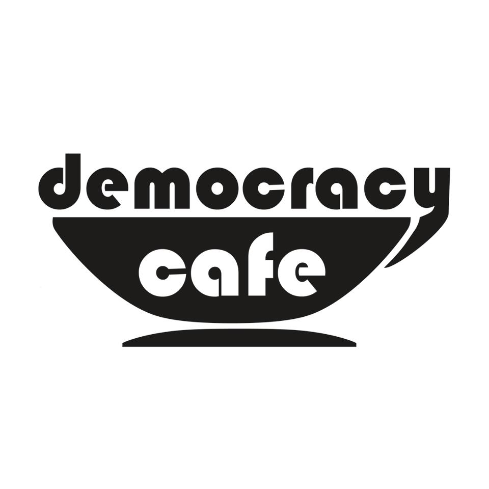Democracy Cafe.