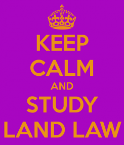keep-calm-and-study-land-law